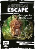 Gefangen im Märchenland / Mission: Exit Bd.4