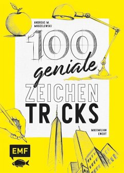 100 geniale Zeichentricks - Modzelewski, Andreas M.; Ewert, Maximilian