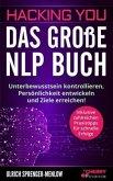 Hacking You - Das große NLP Buch