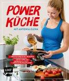 Power Küche - Das Fitness-Kochbuch: proteinreiche Rezepte, Keto-Special und Ernährungspläne