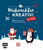 Weihnachten kreativ! - für Kids