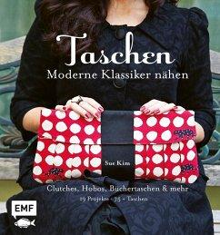 Taschen - Moderne Klassiker nähen - Kim, Sue