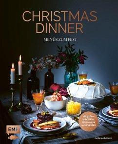 Christmas Dinner - Menüs zum Fest - Mit großem Aromenfeuerwerk zu Silvester - Küllmer, Katharina