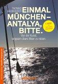 Einmal München - Antalya, bitte.