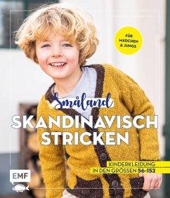 Småland - Skandinavisch stricken für Babys und Kinder - Nöldeke, Marisa; Bovensiepen, Kerstin; Groll, Sandra