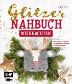 Das Glitzer-Nähbuch - Weihnachten