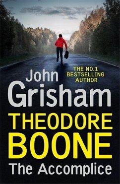 Theodore Boone: The Accomplice - Grisham, John