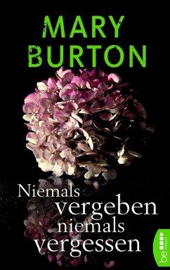 Niemals vergeben, niemals vergessen (eBook, ePUB) - Burton, Mary