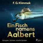 Ein Fisch namens Aalbert - Schuppen, Schüsse, scharfe Sprotten (Ungekürzt) (MP3-Download)