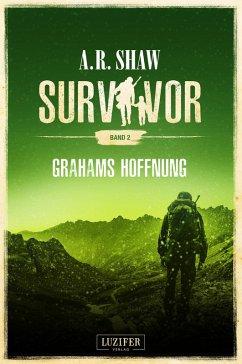 GRAHAMS HOFFNUNG (Survivor 2) (eBook, ePUB) - Shaw, A. R.