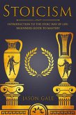 Stoicism: Introduction To The Stoic Way of Life: Beginners Guide To Mastery (eBook, ePUB)