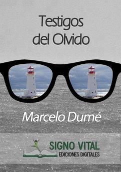 Testigos del olvido (eBook, ePUB) - Dumé, Marcelo