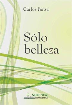 Sólo belleza (eBook, ePUB) - Pensa, Carlos
