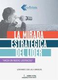 La mirada estratégica del líder (eBook, ePUB)