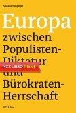 Europa zwischen Populisten-Diktatur und Bürokraten-Herrschaft (eBook, ePUB)