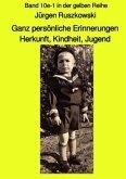 Ganz persönliche Erinnerungen - Herkunft, Kindheit, Jugend - Band 10e-1 in der gelben Reihe