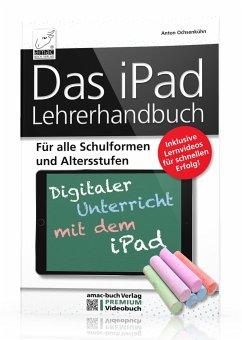 Das iPad Lehrerhandbuch - Ochsenkühn, Anton