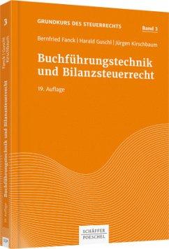 Buchführungstechnik und Bilanzsteuerrecht - Fanck, Bernfried;Guschl, Harald;Kirschbaum, Jürgen