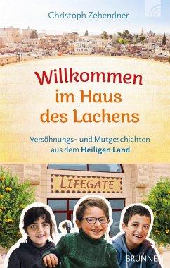 Willkommen im Haus des Lachens - Zehendner, Christoph
