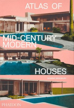 Atlas of Mid-Century Modern Houses - Bradbury, Dominic