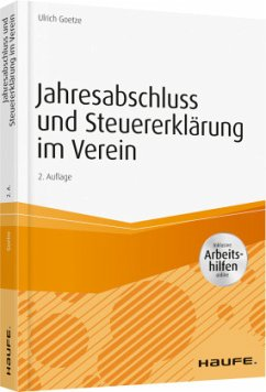 Jahresabschluss und Steuererklärung im Verein - inkl. Arbeitshilfen online - Goetze, Ulrich
