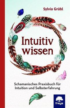Intuitiv Wissen - Grübl, Sylvia