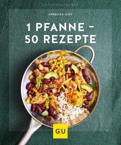 1 Pfanne - 50 Rezepte - Ilies, Angelika