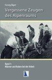 Vergessene Zeugen des Alpenraumes