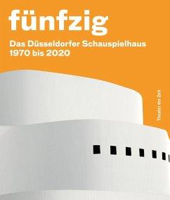 Fünfzig Jahre Düsseldorfer Schauspielhaus - Zürcher, Felicitas