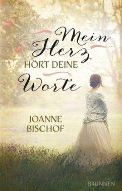 Mein Herz hört deine Worte - Bischof, Joanne