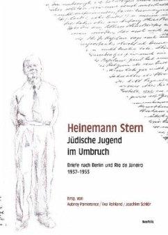 Heinemann Stern. Jüdische Jugend im Umbruch - Stern, Heinemann
