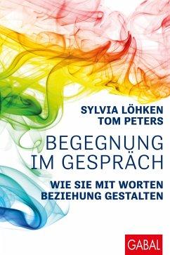 Begegnung im Gespräch - Löhken, Sylvia; Peters, Tom