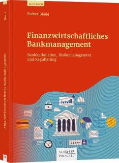 Finanzwirtschaftliches Bankmanagement - Baule, Rainer
