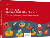 Führen mit Telefon, E-Mail, Video, Chat & Co.