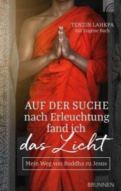 Auf der Suche nach Erleuchtung fand ich das Licht - Lahkpa, Tenzin