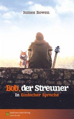 Bob, der Streuner - Bowen, James