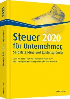 Steuer 2020 für Unternehmer, Selbstständige und Existenzgründer - Dittmann, Willi; Haderer, Dieter; Happe, Rüdiger