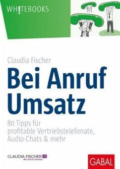 Bei Anruf Umsatz - Fischer, Claudia