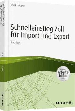 Schnelleinstieg Zoll für Import und Export - inkl. Arbeitshilfen online - Wagner, Gert R.