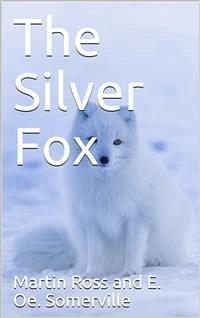 The Silver Fox (eBook, PDF) - Oe. Somerville, E.