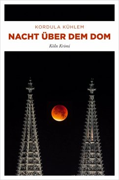 Nacht über dem Dom (eBook, ePUB) - Kühlem, Kordula