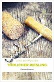Tödlicher Riesling (eBook, ePUB)