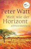 Weit wie der Horizont: Die große Australien-Saga - Band 1 (eBook, ePUB)