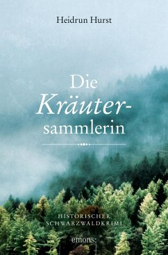 Die Kräutersammlerin (eBook, ePUB) - Hurst, Heidrun