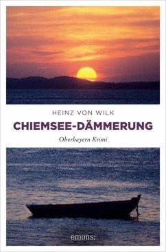 Chiemsee-Dämmerung (eBook, ePUB) - Wilk, Heinz von
