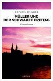 Müller und der Schwarze Freitag (eBook, ePUB)