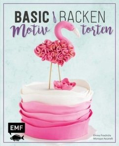 Basic Backen - Motivtorten (Mängelexemplar) - Friedrichs, Emma; Ascanelli, Monique
