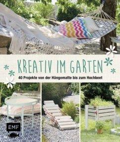 Kreativ im Garten (Mängelexemplar) - Schneider, Eva