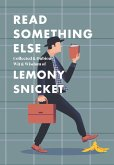 Read Something Else: Collected & Dubious Wit & Wisdom of Lemony Snicket (eBook, ePUB)