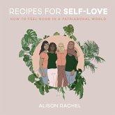 Recipes for Self-Love (eBook, ePUB)